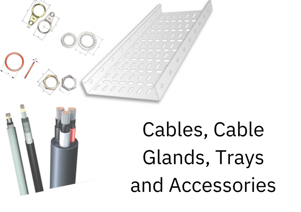 Cables, Cable Glands, Trays and Accessories